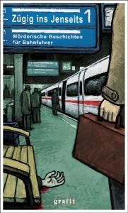 """Titelbild der Krimi-Sammlung aus dem Grafit Verlag """"Zügig in Jenseits - Mörderische Geschichten für Bahnfahrer""""."""